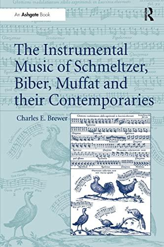 9781138247536: The Instrumental Music of Schmeltzer, Biber, Muffat and their Contemporaries