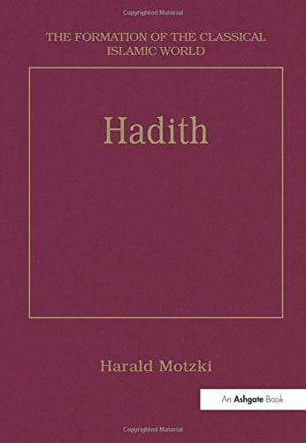 9781138247796: Hadith: Origins and Developments (The Formation of the Classical Islamic World)