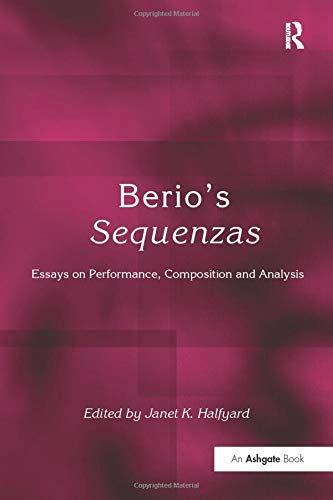 9781138247994: Berio's Sequenzas: Essays on Performance, Composition and Analysis