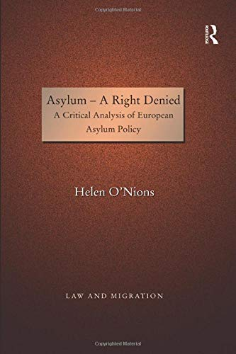 9781138248106: Asylum - A Right Denied: A Critical Analysis of European Asylum Policy (Law and Migration)