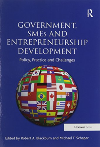 Government, SMEs and Entrepreneurship Development: Policy, Practice: Robert A. Blackburn