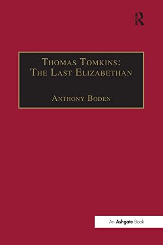 9781138248595: Thomas Tomkins: The Last Elizabethan