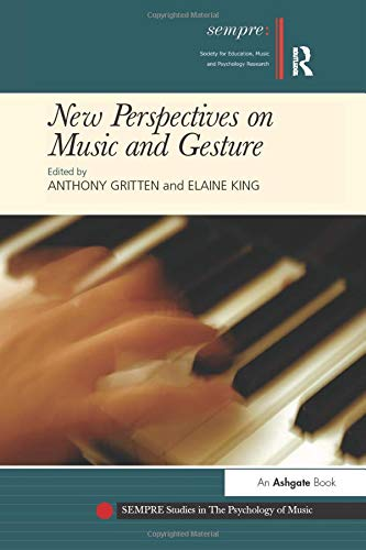 9781138248700: New Perspectives on Music and Gesture (SEMPRE Studies in The Psychology of Music)