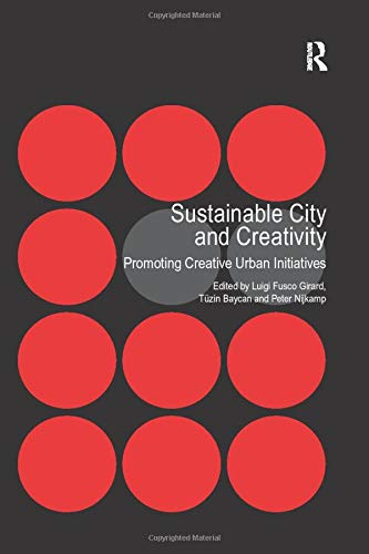 9781138248939: Sustainable City and Creativity: Promoting Creative Urban Initiatives