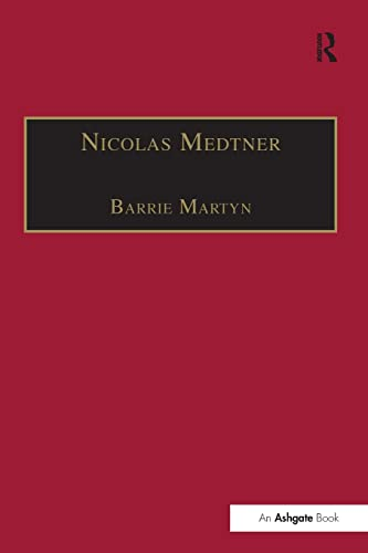9781138248953: Nicolas Medtner: His Life and Music