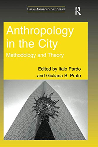9781138248960: Anthropology in the City: Methodology and Theory (Urban Anthropology)