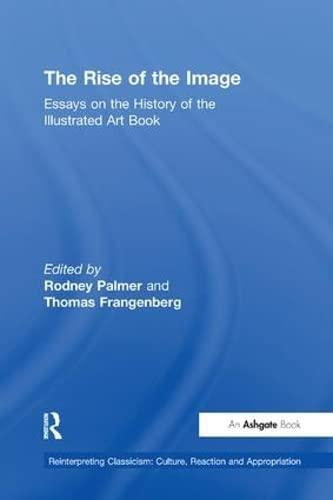 The Rise of the Image: Essays on: Rodney Palmer, Thomas