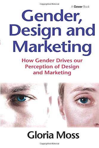 9781138249967: Gender, Design and Marketing: How Gender Drives our Perception of Design and Marketing