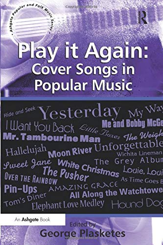 9781138250031: Play it Again: Cover Songs in Popular Music (Ashgate Popular and Folk Music)