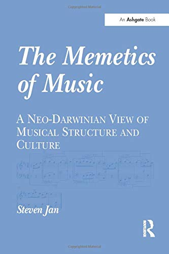 9781138250512: The Memetics of Music: A Neo-Darwinian View of Musical Structure and Culture
