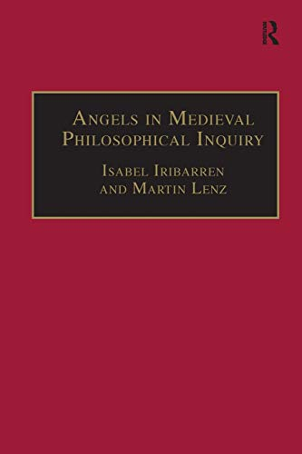9781138251441: Angels in Medieval Philosophical Inquiry: Their Function and Significance
