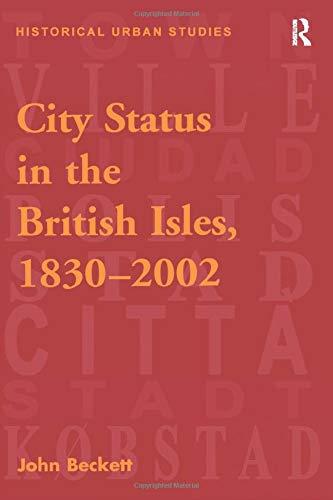 9781138252127: City Status in the British Isles, 1830–2002 (Historical Urban Studies Series)