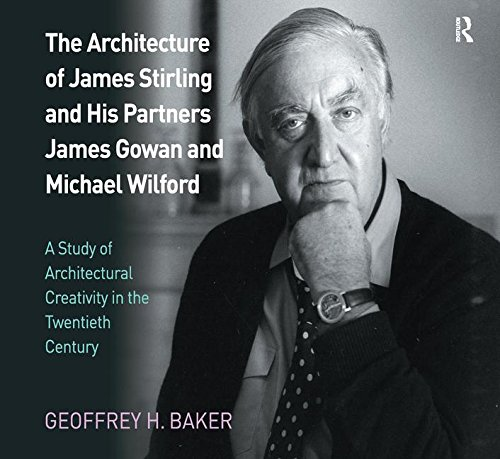 9781138252295: The Architecture of James Stirling and His Partners James Gowan and Michael Wilford: A Study of Architectural Creativity in the Twentieth Century