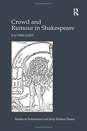9781138252578: Crowd and Rumour in Shakespeare (Studies in Performance and Early Modern Drama)
