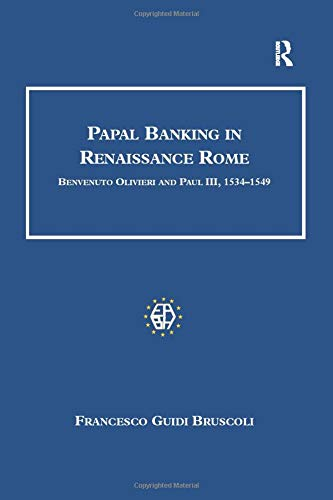 9781138252646: Papal Banking in Renaissance Rome: Benvenuto Olivieri and Paul III, 1534–1549 (Studies in Banking and Financial History)