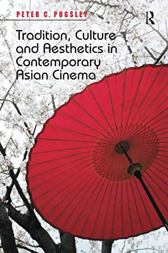 9781138252875: Tradition, Culture and Aesthetics in Contemporary Asian Cinema