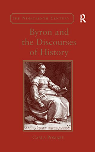9781138254626: Byron and the Discourses of History (The Nineteenth Century Series)