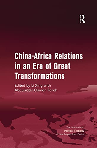 9781138254664: China-Africa Relations in an Era of Great Transformations (The International Political Economy of New Regionalisms Series)
