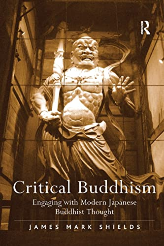 9781138254756: Critical Buddhism: Engaging with Modern Japanese Buddhist Thought