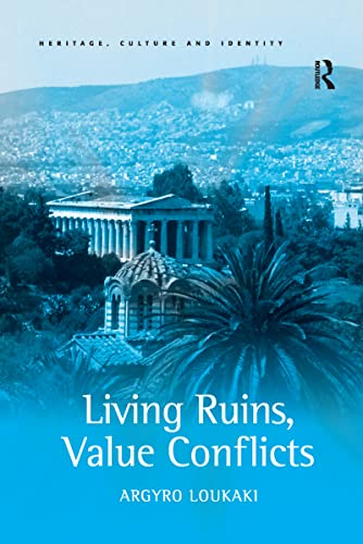 9781138255012: Living Ruins, Value Conflicts (Heritage, Culture and Identity)