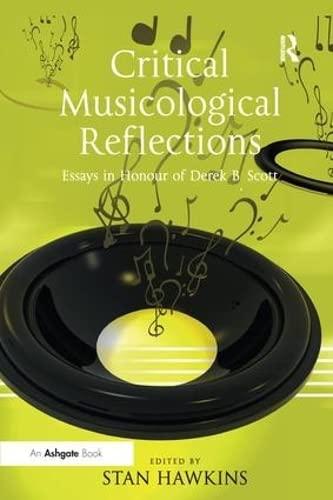 9781138255692: Critical Musicological Reflections: Essays in Honour of Derek B. Scott