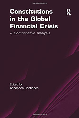 9781138255708: Constitutions in the Global Financial Crisis: A Comparative Analysis