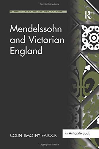 9781138255807: Mendelssohn and Victorian England (Music in Nineteenth-Century Britain)