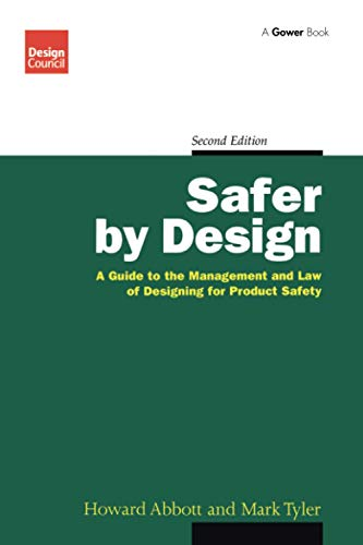 9781138256101: Safer by Design: A Guide to the Management and Law of Designing for Product Safety