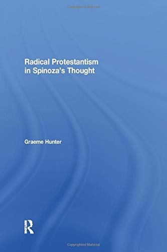 9781138256392: Radical Protestantism in Spinoza's Thought