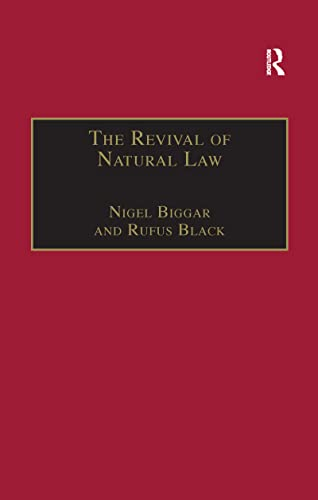 9781138256712: The Revival of Natural Law: Philosophical, Theological and Ethical Responses to the Finnis-Grisez School