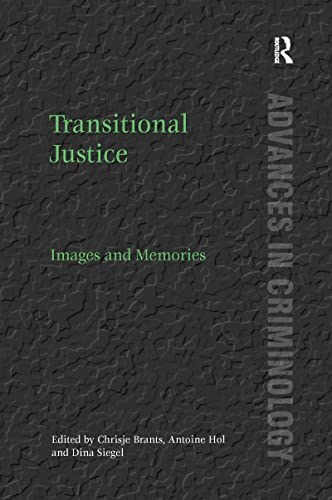 9781138256965: Transitional Justice: Images and Memories (Advances in Criminology)