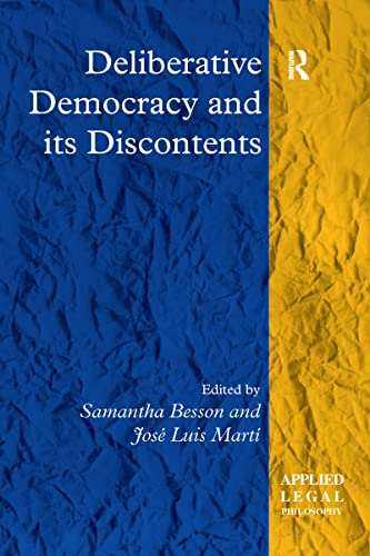 9781138257146: Deliberative Democracy and its Discontents (Applied Legal Philosophy)