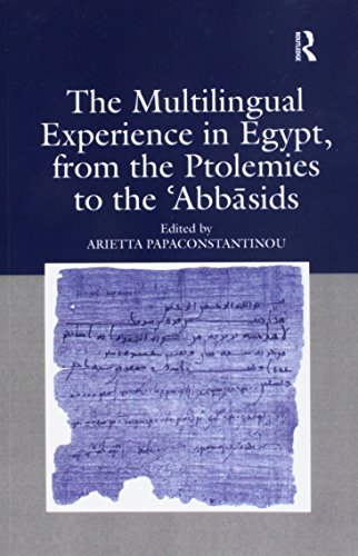 9781138257344: The Multilingual Experience in Egypt, from the Ptolemies to the Abbasids
