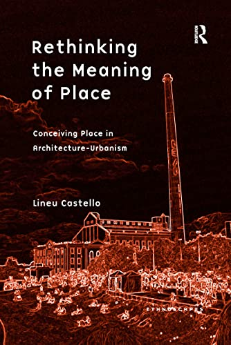 Rethinking the Meaning of Place: Conceiving Place: CASTELLO, LINEU