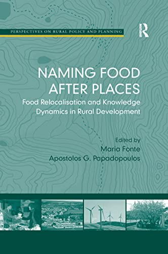 9781138257740: Naming Food After Places: Food Relocalisation and Knowledge Dynamics in Rural Development (Perspectives on Rural Policy and Planning)