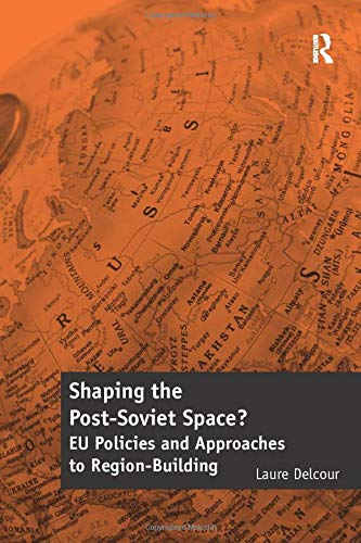 9781138257757: Shaping the Post-Soviet Space?: EU Policies and Approaches to Region-Building
