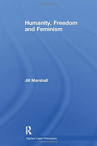 9781138258396: Humanity, Freedom and Feminism (Applied Legal Philosophy)