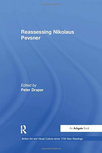 9781138258648: Reassessing Nikolaus Pevsner (British Art and Visual Culture since 1750 New Readings)