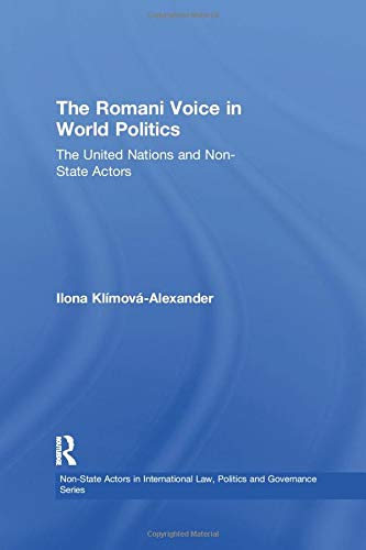 The Romani Voice in World Politics: The: KLÍMOVÁ-ALEXANDER, ILONA