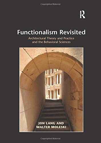 9781138260825: Functionalism Revisited: Architectural Theory and Practice and the Behavioral Sciences