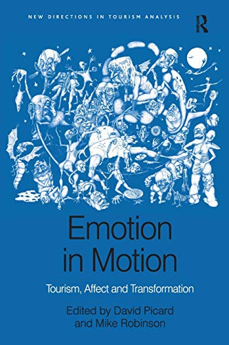 9781138261143: Emotion in Motion: Tourism, Affect and Transformation (New Directions in Tourism Analysis)