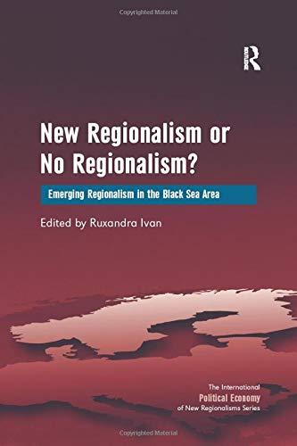 9781138261174: New Regionalism or No Regionalism?: Emerging Regionalism in the Black Sea Area (The International Political Economy of New Regionalisms Series)
