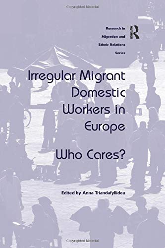 9781138261778: Irregular Migrant Domestic Workers in Europe: Who Cares? (Research in Migration and Ethnic Relations)