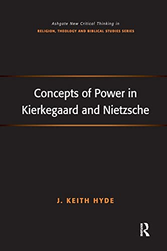 9781138261983: Concepts of Power in Kierkegaard and Nietzsche (Routledge New Critical Thinking in Religion, Theology and Biblical Studies)
