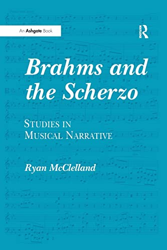 9781138262164: Brahms and the Scherzo: Studies in Musical Narrative