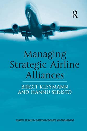 9781138263758: Managing Strategic Airline Alliances (Ashgate Studies in Aviation Economics and Management)