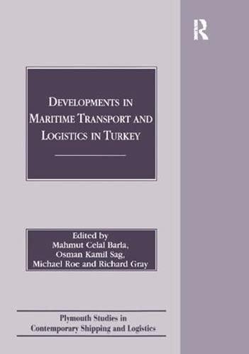 Developments in Maritime Transport and Logistics in: Barla, Mahmut Celal/