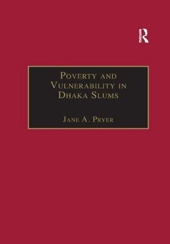 9781138263949: Poverty and Vulnerability in Dhaka Slums: The Urban Livelihoods Study