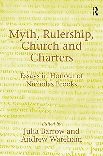 9781138264755: Myth, Rulership, Church and Charters: Essays in Honour of Nicholas Brooks
