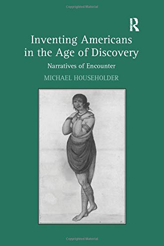 9781138265950: Inventing Americans in the Age of Discovery: Narratives of Encounter